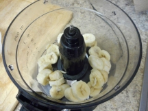 Bananas into food processor...
